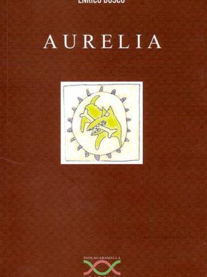 Aurelia di Enrico Bosco