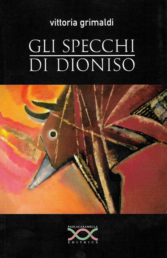 Gli specchi di Dioniso Vittoria Grimaldi
