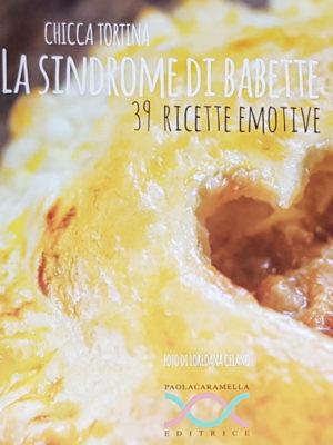 La sindrome di Babete - 39 ricette e motive