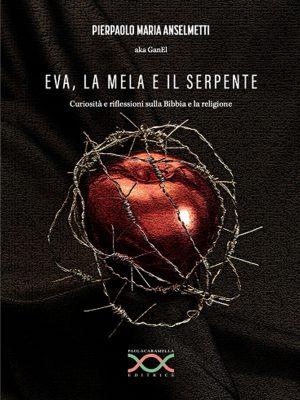 Eva, la Mela e il Serpente di Pierpaolo Maria Anselmetti
